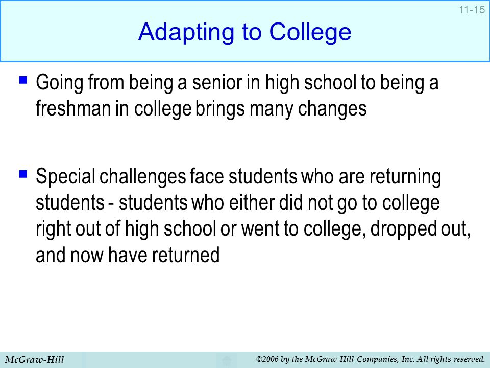 Adapting to College Going from being a senior in high school to being a freshman in college brings many changes.