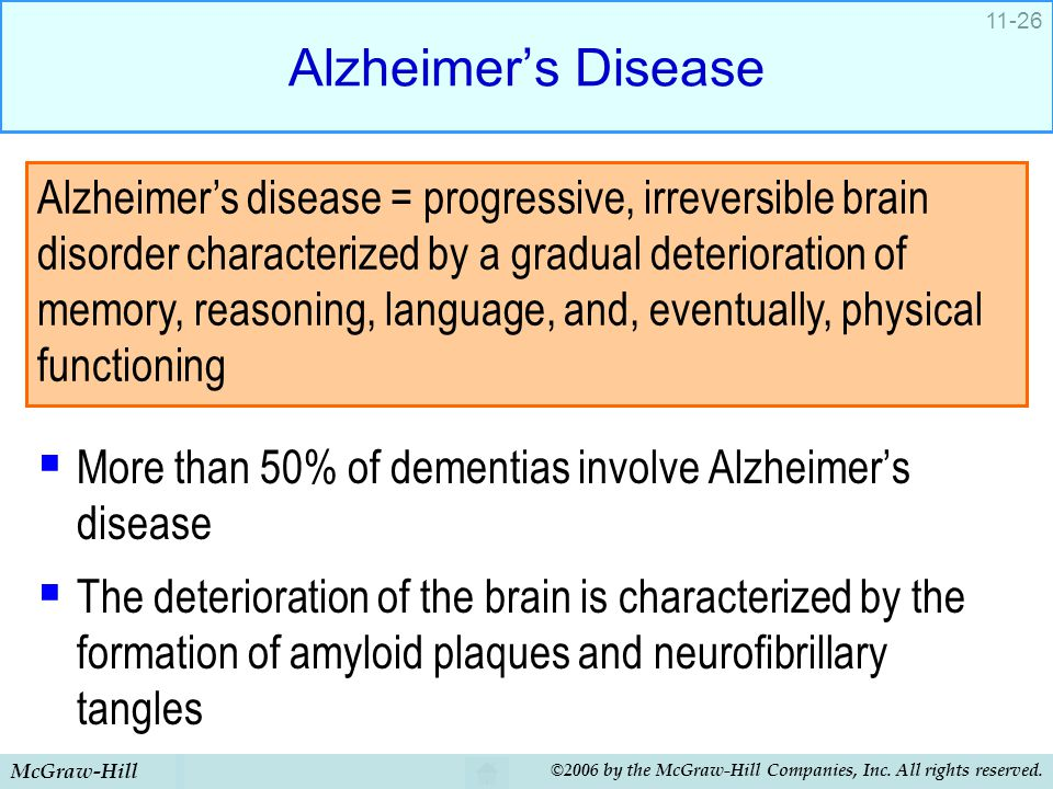 Alzheimer's Disease More than 50% of dementias involve Alzheimer's disease.