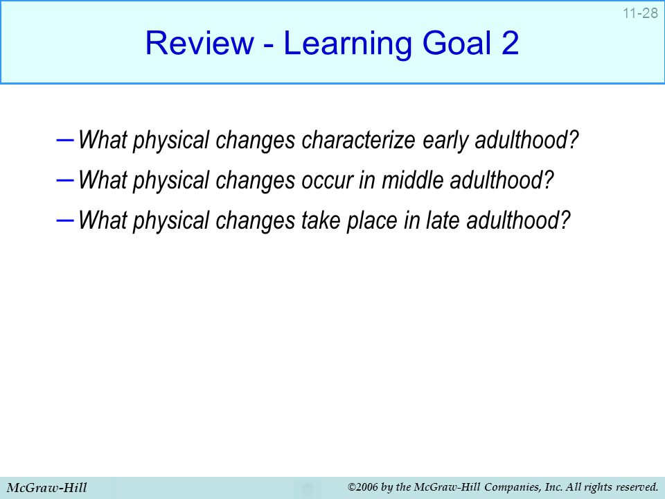 Review - Learning Goal 2 What physical changes characterize early adulthood What physical changes occur in middle adulthood