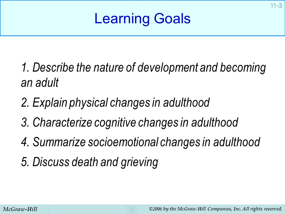 Learning Goals 1. Describe the nature of development and becoming an adult. 2. Explain physical changes in adulthood.