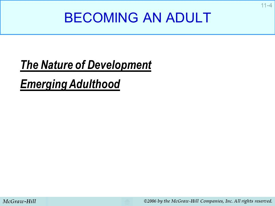 BECOMING AN ADULT The Nature of Development Emerging Adulthood