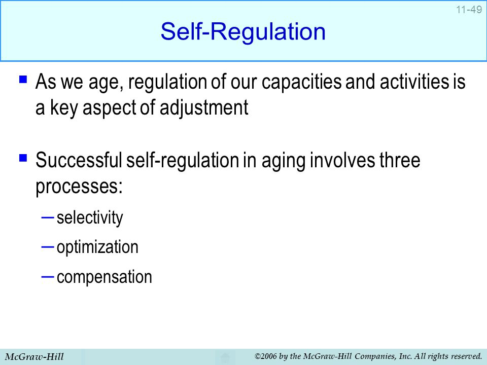 Self-Regulation As we age, regulation of our capacities and activities is a key aspect of adjustment.