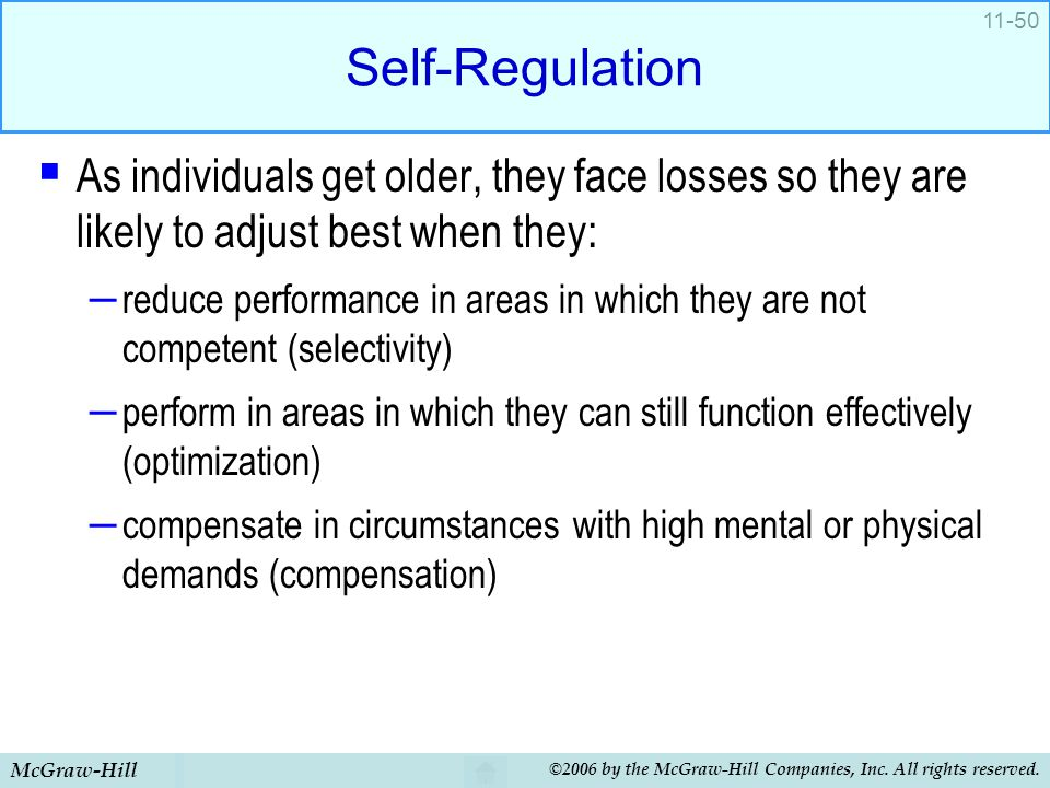 Self-Regulation As individuals get older, they face losses so they are likely to adjust best when they: