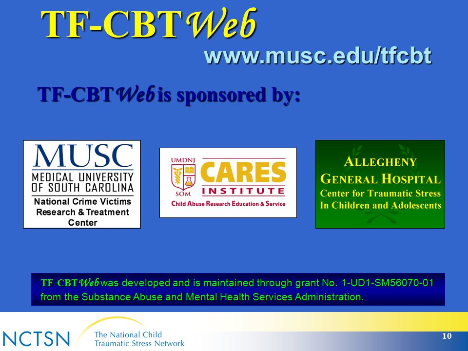 TF-CBTWeb www.musc.edu/tfcbt. TF-CBTWeb is sponsored by: