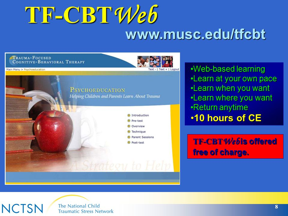 TF-CBTWeb www.musc.edu/tfcbt. Web-based learning. Learn at your own pace. Learn when you want. Learn where you want.