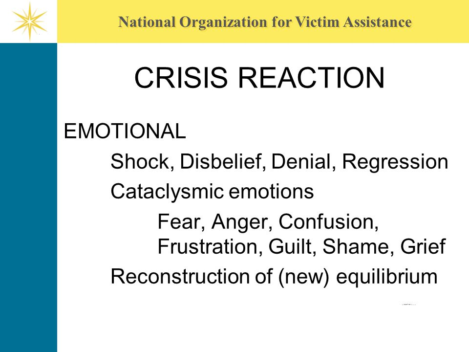 CRISIS REACTION EMOTIONAL Shock, Disbelief, Denial, Regression