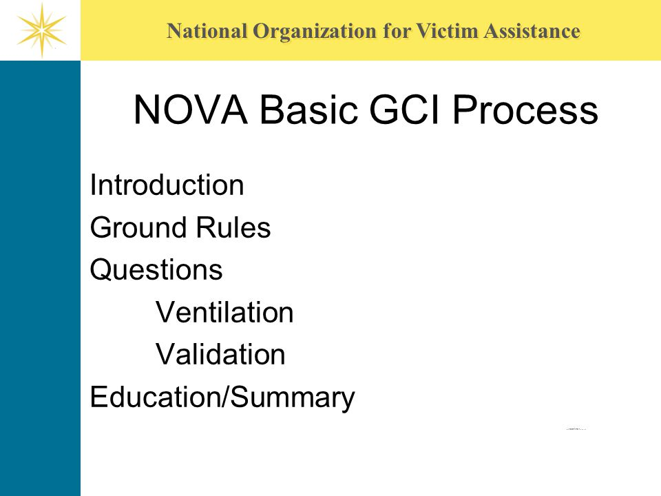 NOVA Basic GCI Process Introduction Ground Rules Questions Ventilation