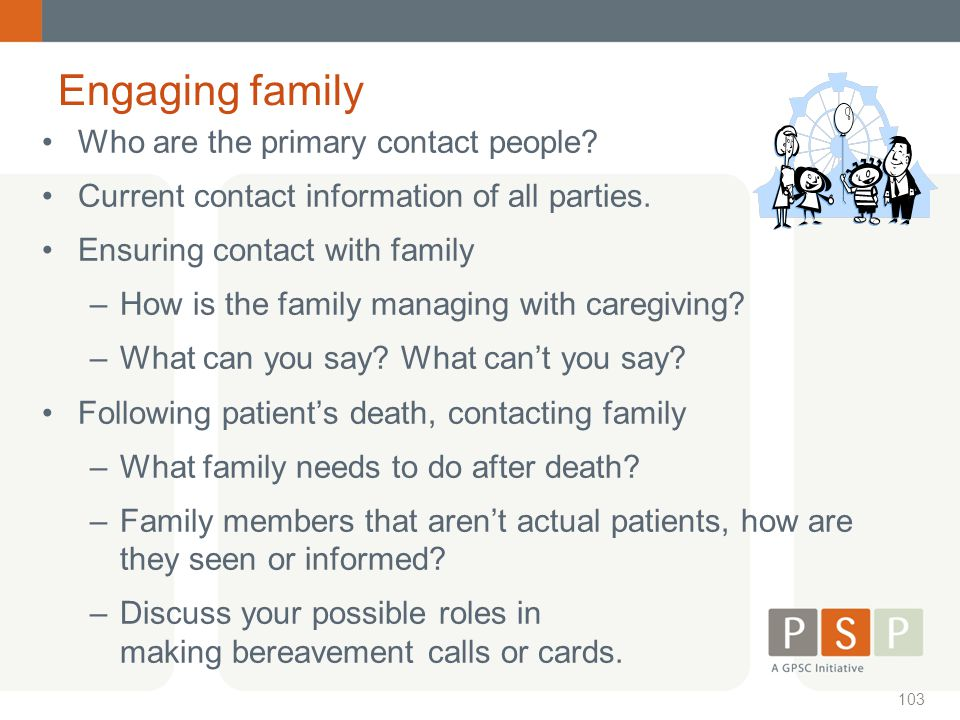 Engaging family Who are the primary contact people