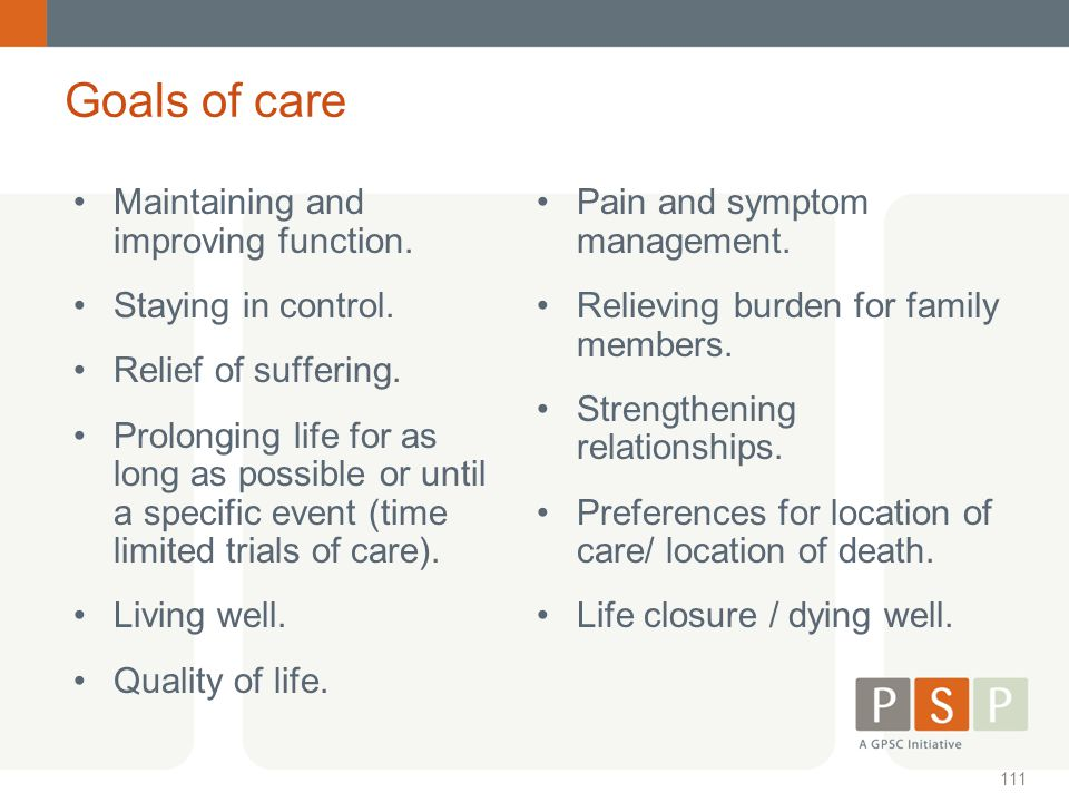 Goals of care Maintaining and improving function. Staying in control.