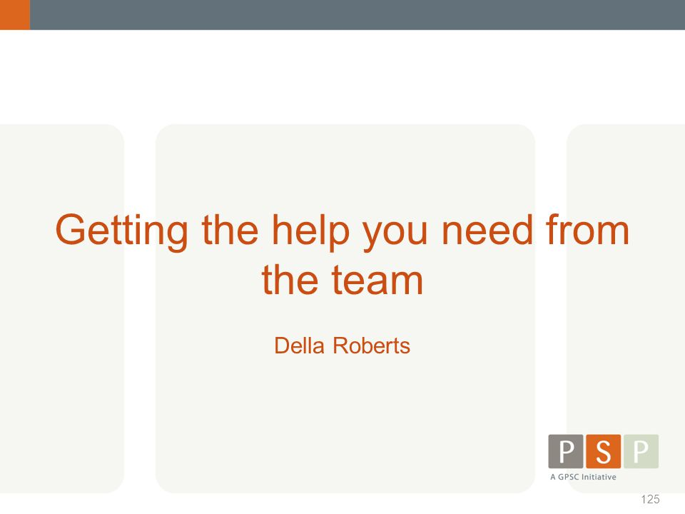 Getting the help you need from the team