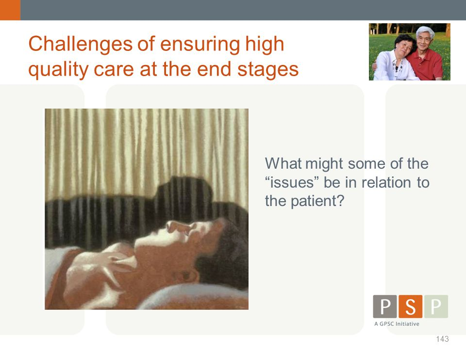 Challenges of ensuring high quality care at the end stages
