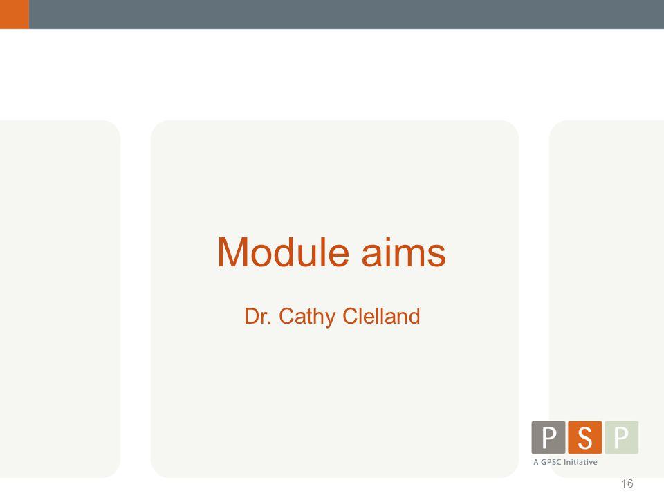 Module aims Dr. Cathy Clelland