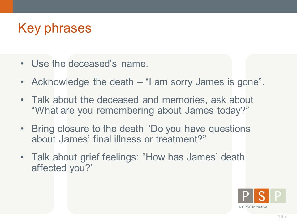 Key phrases Use the deceased's name.