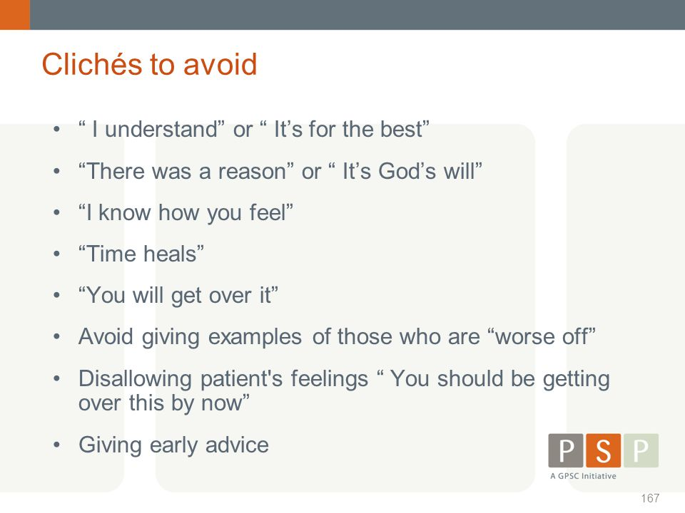 Clichés to avoid I understand or It's for the best