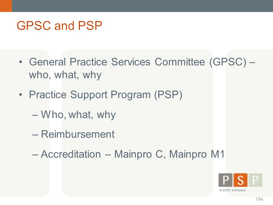GPSC and PSP General Practice Services Committee (GPSC) – who, what, why. Practice Support Program (PSP)