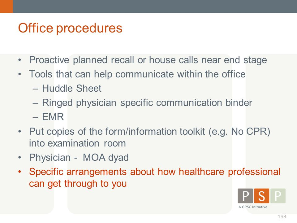 Office procedures Proactive planned recall or house calls near end stage. Tools that can help communicate within the office.