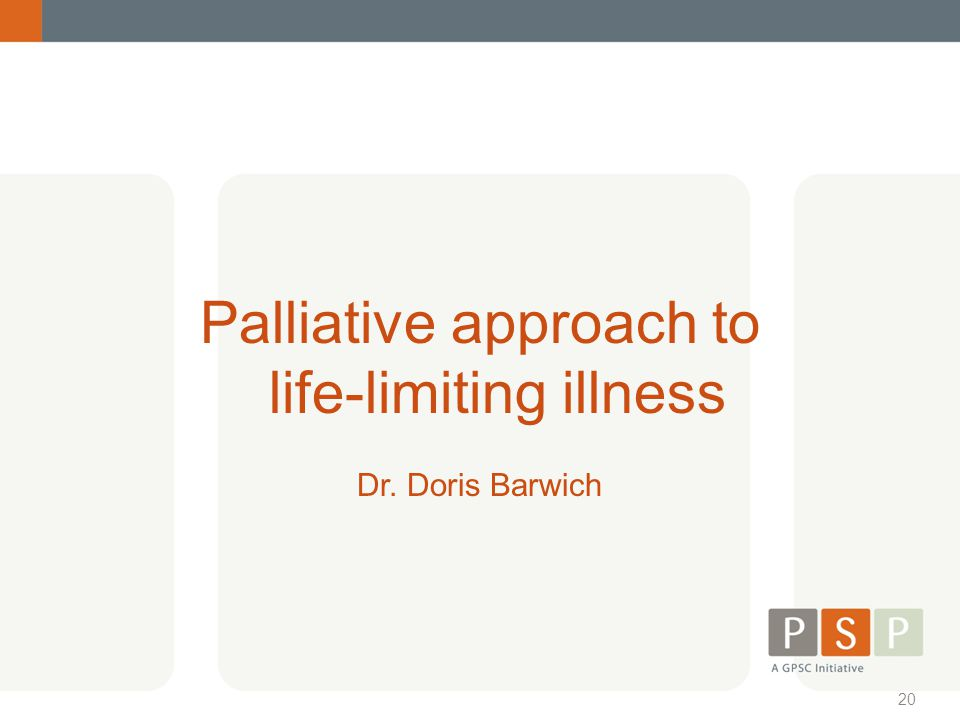 Palliative approach to life-limiting illness
