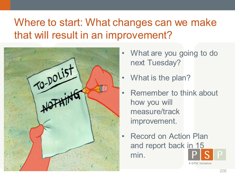 Where to start: What changes can we make that will result in an improvement