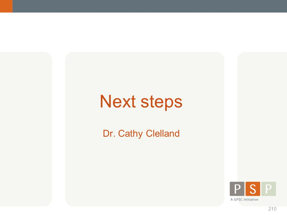 Next steps Dr. Cathy Clelland