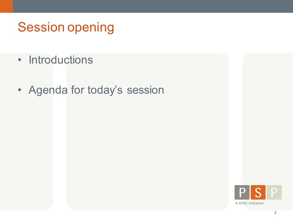 Session opening Introductions Agenda for today's session