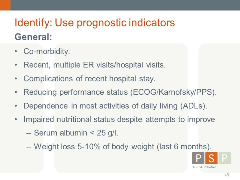 Identify: Use prognostic indicators