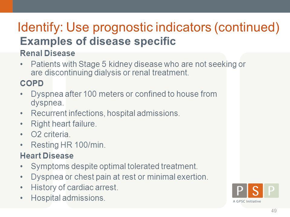 Identify: Use prognostic indicators (continued)