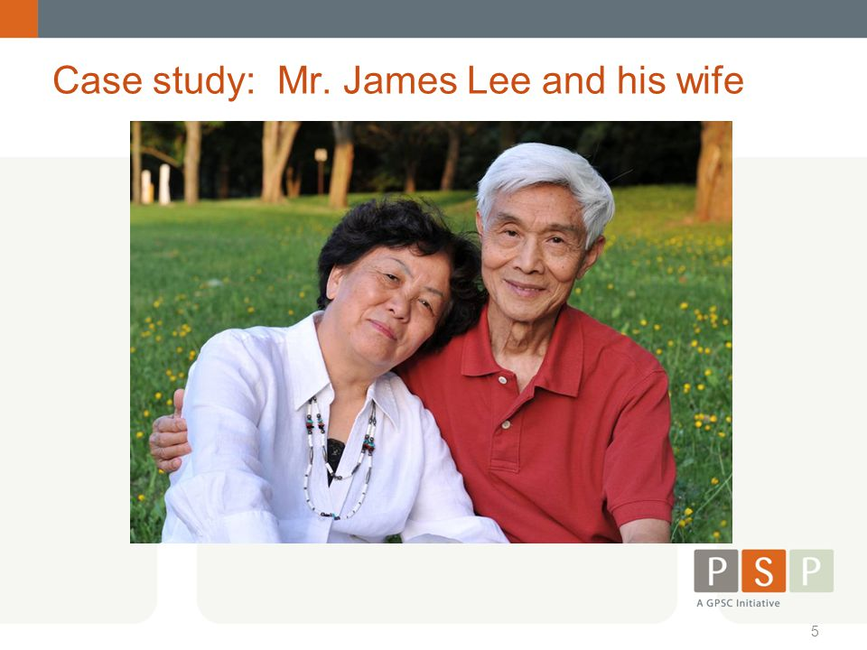 Case study: Mr. James Lee and his wife
