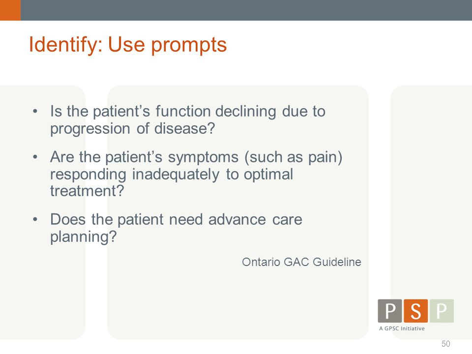 Identify: Use prompts Is the patient's function declining due to progression of disease