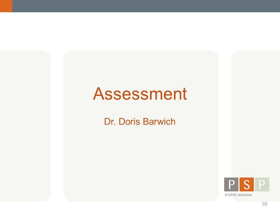 Assessment Dr. Doris Barwich 59