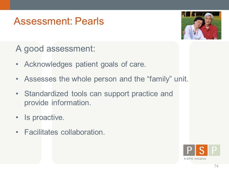 Assessment: Pearls A good assessment: