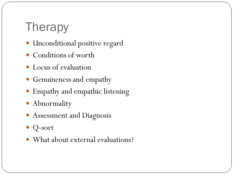 Therapy Unconditional positive regard Conditions of worth