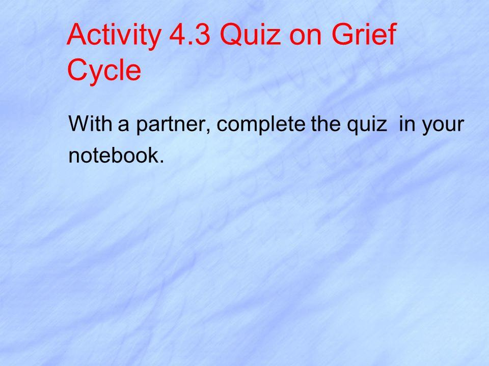 Activity 4.3 Quiz on Grief Cycle