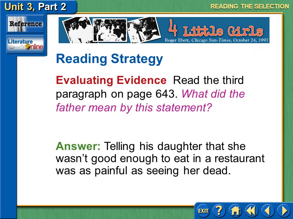 READING THE SELECTION Reading Strategy. Evaluating Evidence Read the third paragraph on page 643. What did the father mean by this statement