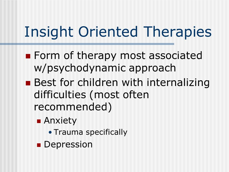 Insight Oriented Therapies