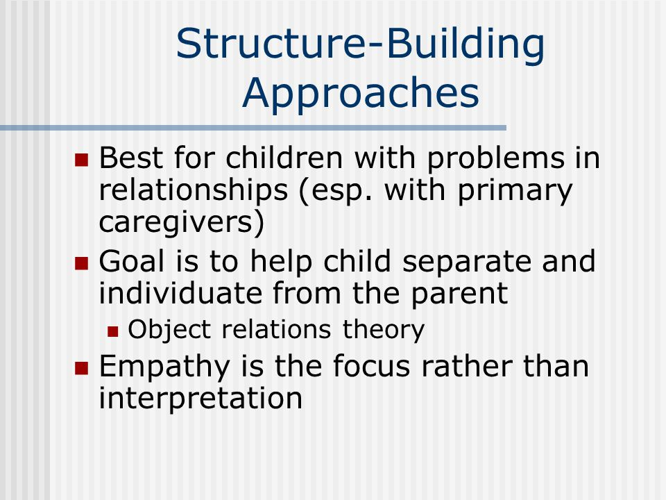 Structure-Building Approaches
