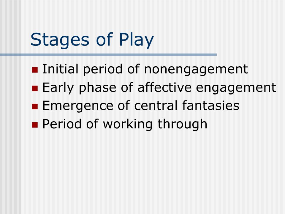 Stages of Play Initial period of nonengagement