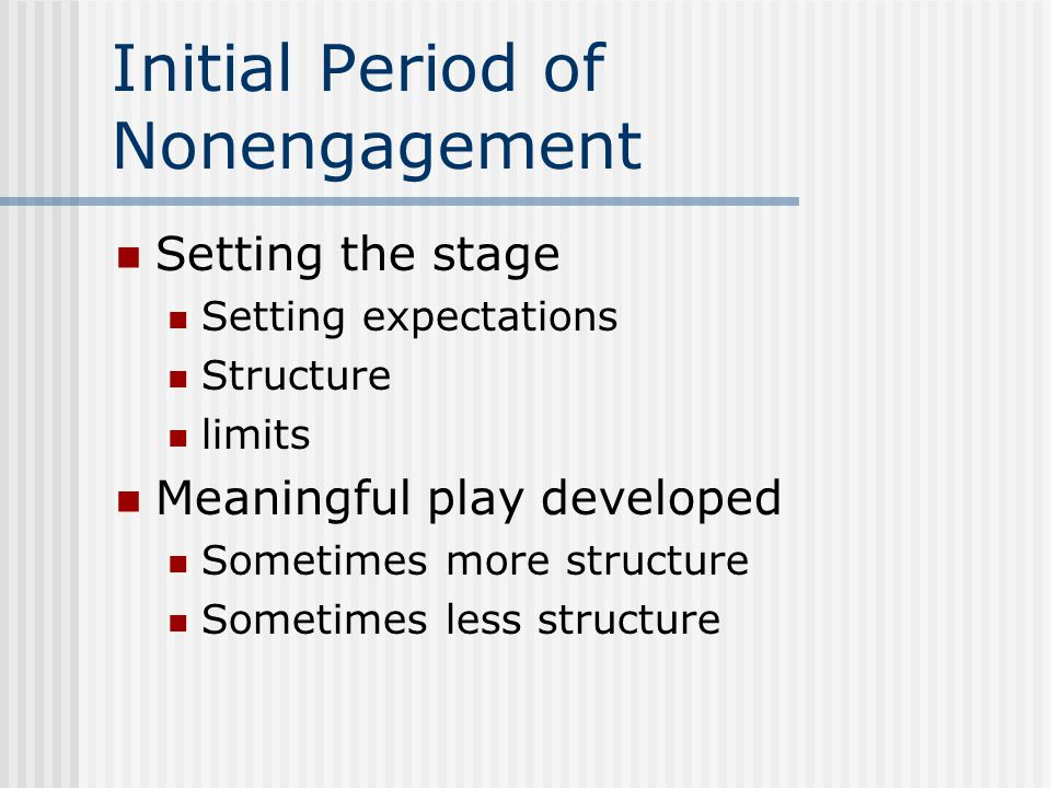 Initial Period of Nonengagement