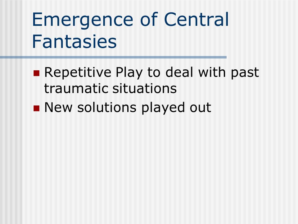 Emergence of Central Fantasies