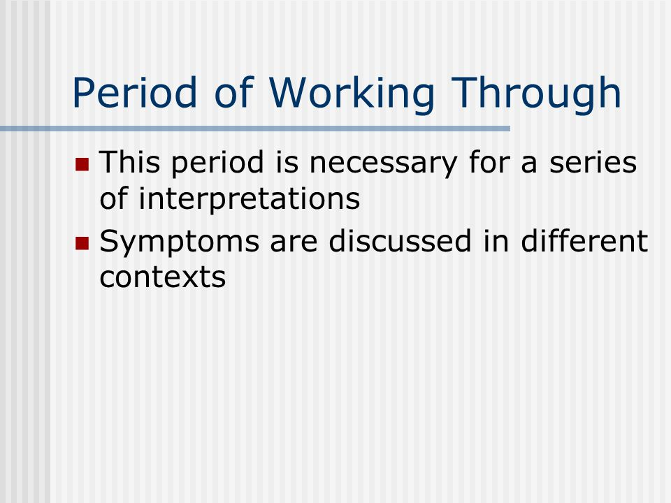 Period of Working Through