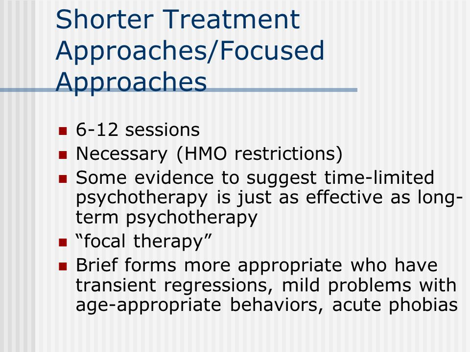 Shorter Treatment Approaches/Focused Approaches