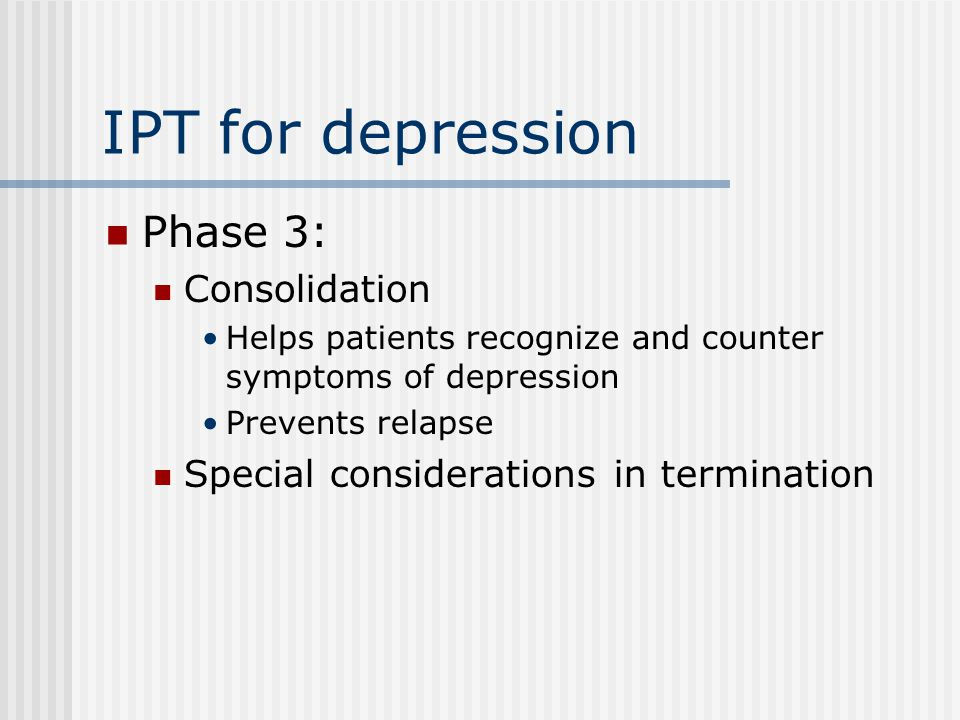IPT for depression Phase 3: Consolidation