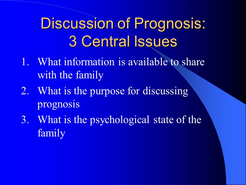Discussion of Prognosis: 3 Central Issues