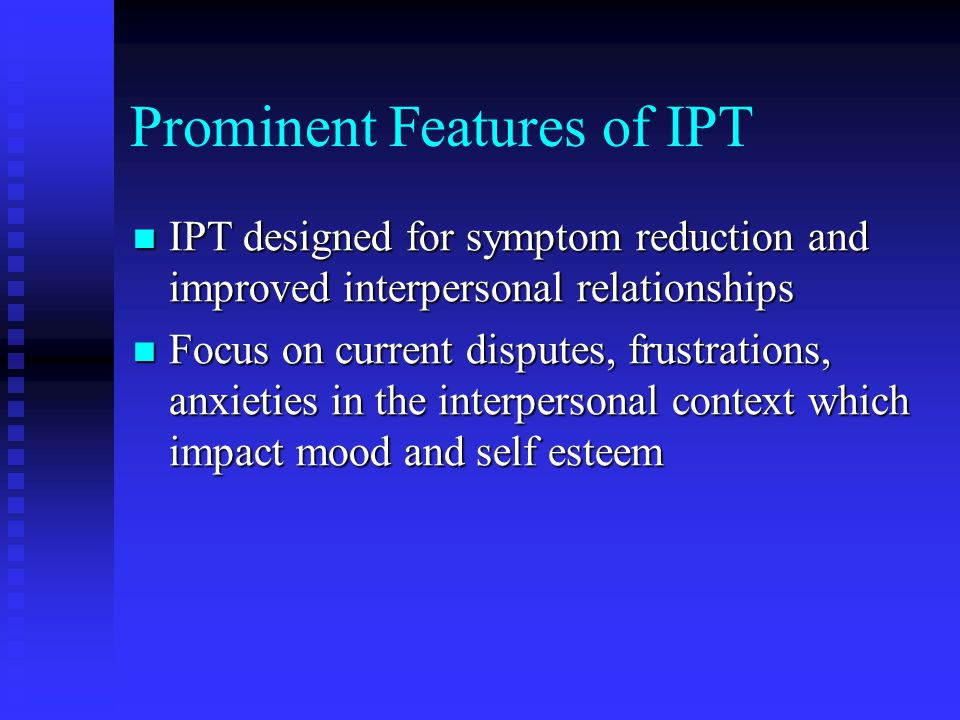 Prominent Features of IPT
