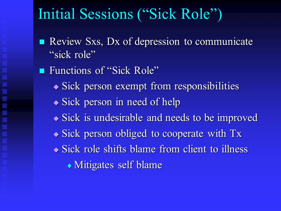 Initial Sessions ( Sick Role )
