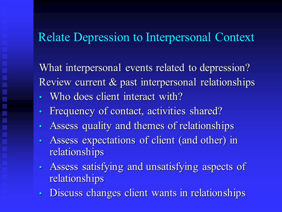 Relate Depression to Interpersonal Context