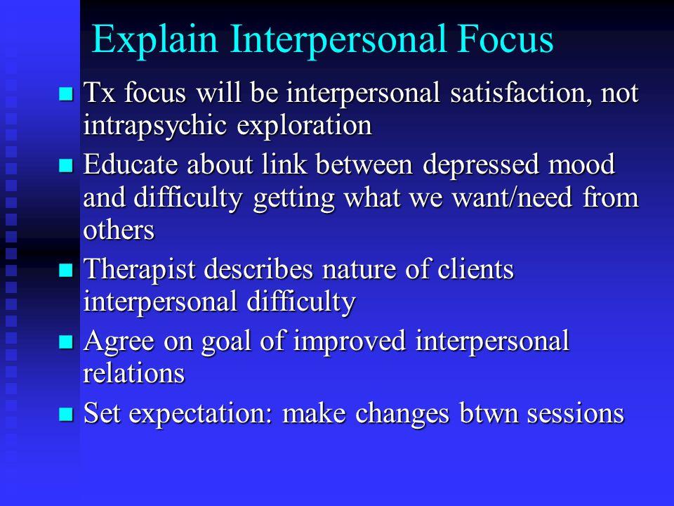 Explain Interpersonal Focus