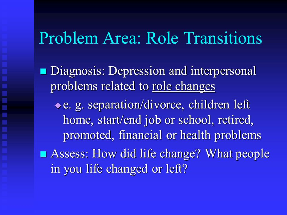 Problem Area: Role Transitions