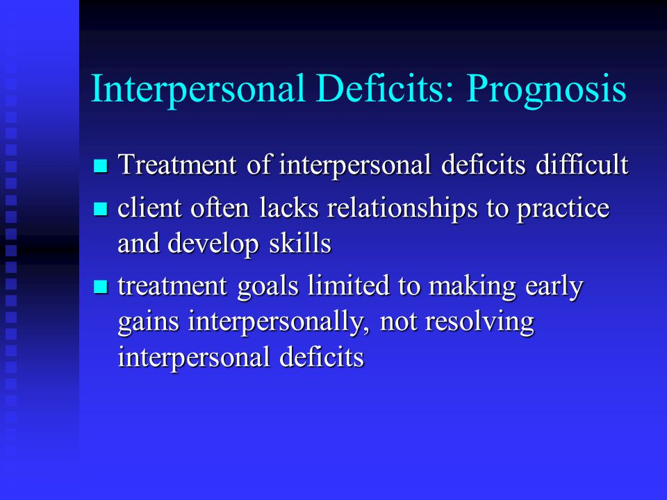 Interpersonal Deficits: Prognosis