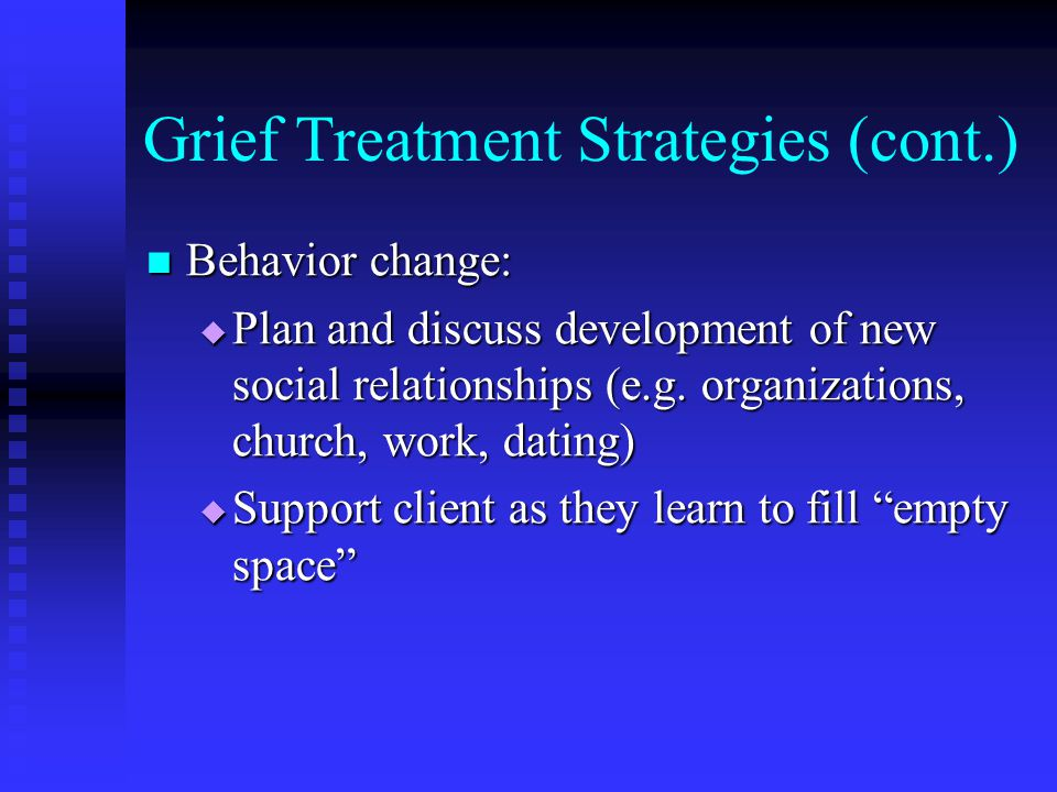 Grief Treatment Strategies (cont.)