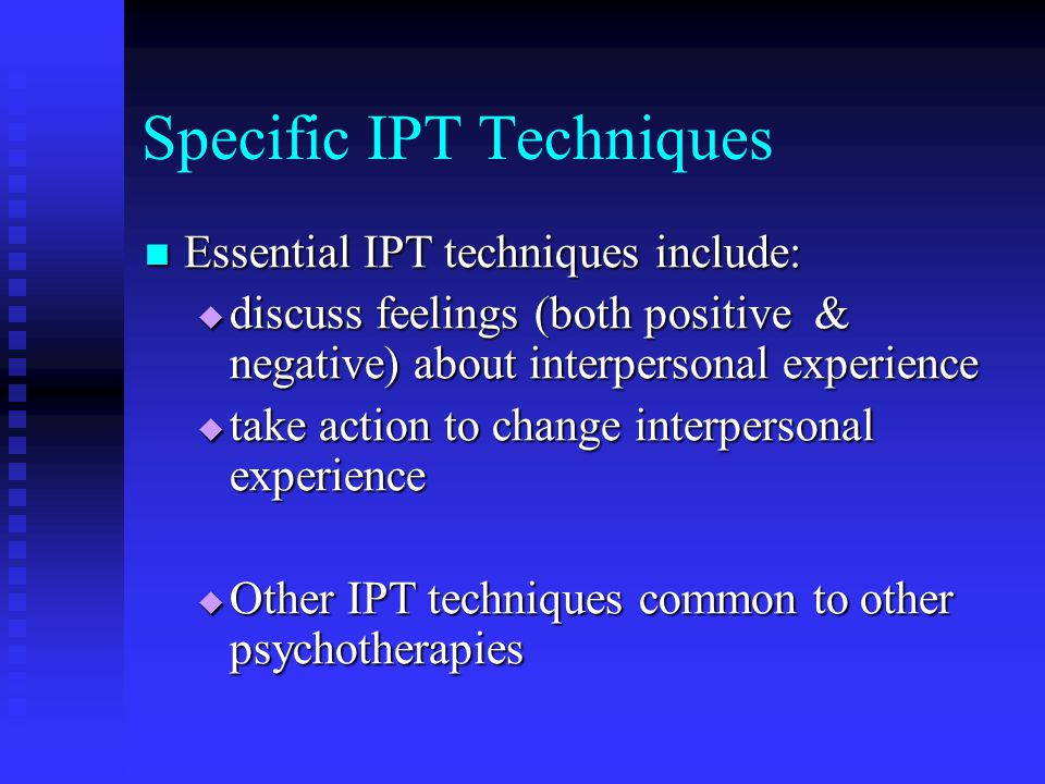 Specific IPT Techniques
